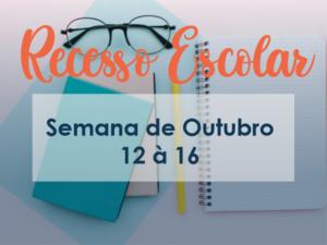 Recesso Escolar – 12 à 16 de Outubro
