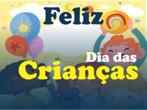 12 de Outubro – Feliz Dia das Crianças!