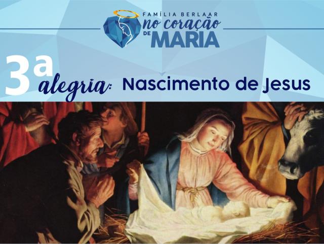 3ª Alegria – Nascimento de Jesus.