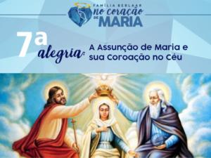 7ª Alegria – A Assunção de Maria e sua Coroação no Céu